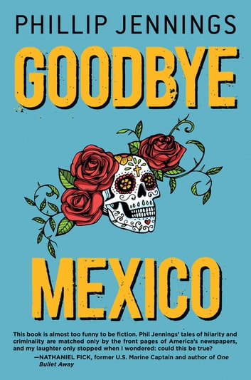 Goodbye Mexico ebook by Phillip Jennings