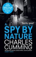 A Spy by Nature ebook by Charles Cumming