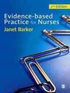 Evidence-Based Practice for Nurses ebook by Janet H Barker