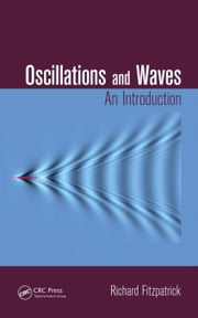 Oscillations and Waves: An Introduction ebook by Fitzpatrick, Richard