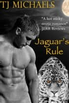 Jaguar's Rule ebook by T.J. Michaels