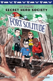 Fort Solitude (DC Comics: Secret Hero Society #2) ebook by Derek Fridolfs