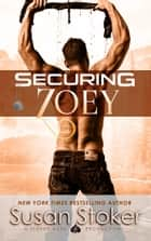 Securing Zoey - A Navy SEAL Military Romantic Suspense Novel E-bok by Susan Stoker
