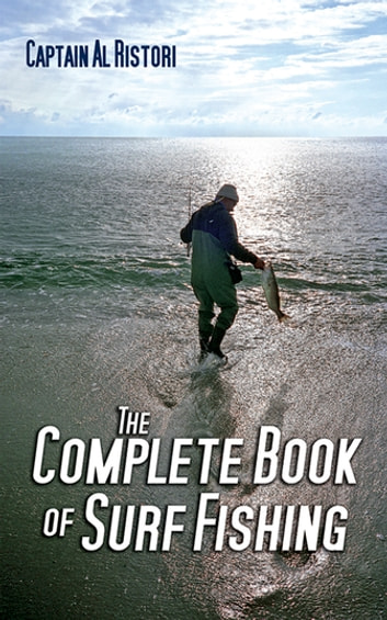 The Complete Book of Surf Fishing ebook by Al Ristori