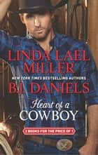 Heart of a Cowboy - Creed's Honor\Unforgiven ebook by Linda Lael Miller, B.J. Daniels