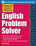 Practice Makes Perfect English Problem Solver (EBOOK) ebook by Ed Swick