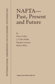 NAFTA — Past, Present and Future ebook by P. Coffey,J. Colin Dodds,Enrique Lazcano,Robert Riley