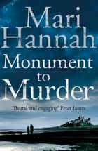 Monument to Murder: A DCI Kate Daniels Novel 4 ebook by Mari Hannah