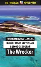 The Wrecker ebook by Robert Louis Stevenson, Lloyd Osbourne