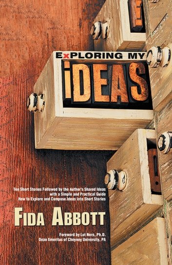 Exploring My Ideas ebook by Fida Abbott