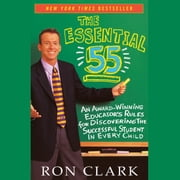The Essential 55 - An Award-Winning Educator's Rules for Discovering the Successful Student in Every Child audiobook by Ron Clark