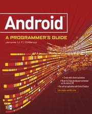 ANDROID A PROGRAMMERS GUIDE ebook by J. F. DiMarzio