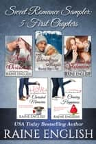 Sweet Romance Sampler: 5 First Chapters ebook by Raine English