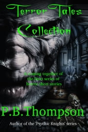Terror Tales Collection ebook by P.B.Thompson