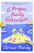 A Proper Family Adventure ebook by Chrissie Manby