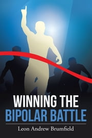 Winning the Bipolar Battle ebook by Leon Andrew Brumfield