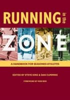 Running in the Zone - A Handbook for Seasoned Athletes ebook by Steve King, Dan Cumming