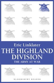 The Highland Division - The Army at War Series ebook by Eric Linklater