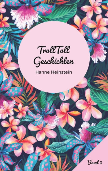 TrollToll Geschichten Band 2 ebook by Hanne Heinstein