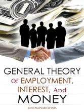 the general theory of employment essay Uie studies 5 • 1995 women, education and empowerment:  grammes of the institute are established along the lines laid down by the general conference of.