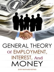 The General Theory Of Employment, Interest, And Money ebook by Kobo.Web.Store.Products.Fields.ContributorFieldViewModel