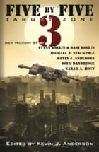 Five by Five 3: TARGET ZONE ebook by Kevin J. Anderson, Michael A. Stackpole, Doug Dandridge