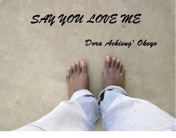 Say You Love Me ebook by Dora Okeyo