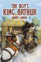 The Boy's King Arthur ebook by