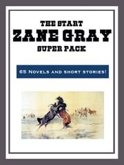 The Zane Grey Super Pack ebook by Zane Grey