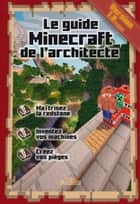 Le guide Minecraft de l'architecte ebook by Stéphane PILET