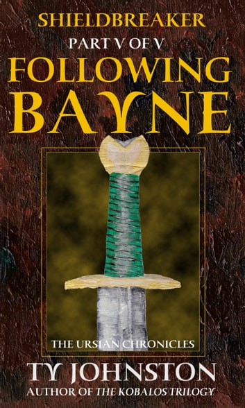 The Sword of Bayne Omnibus (The Ursian Chronicles)