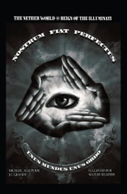 The Nether World Reign of the Illuminati ebook by Michael Asadpour, J.C. Grande
