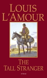 The Tall Stranger ebook by Louis L'Amour