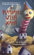 A Playdate With Death ebook by Ayelet Waldman