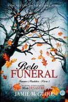 Belo funeral - Belo desastre - vol. 5 ebook by Jamie McGuire