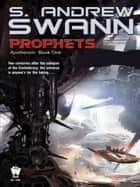 Prophets - Apotheosis: Book One ebook by S. Andrew Swann