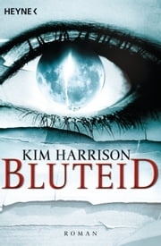 Bluteid - Die Rachel-Morgan-Serie 8 - Roman ebook by Kim Harrison