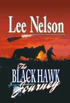 The Black Hawk Journey ebook by Lee Nelson