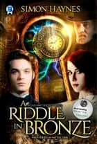 A Riddle in Bronze ebook by Simon Haynes