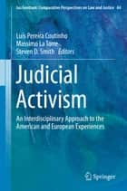 Judicial Activism - An Interdisciplinary Approach to the American and European Experiences ebook by Luís Pereira Coutinho, Massimo La Torre, Steven D. Smith