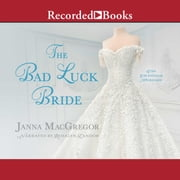 The Bad Luck Bride audiobook by Janna MacGregor