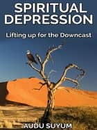 Spiritual Depression ebook by Audu Suyum
