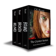 The Crystor Series (Bound, Broken, Beloved) ebook by C. K. Bryant