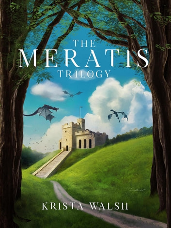 The Meratis Trilogy ebook by Krista Walsh