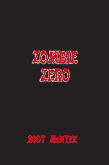 Zombie Zero ebook by Scot McAtee