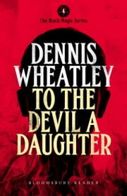 To the Devil, a Daughter ebook by Dennis Wheatley