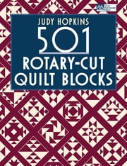 501 Rotary-Cut Quilt Blocks ebook by Judy Hopkins