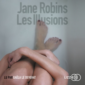 Les Illusions audiobook by Jane ROBINS