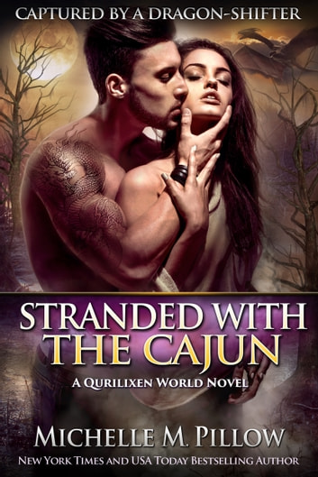 Stranded with the Cajun - A Qurilixen World Novel ebook by Michelle M. Pillow