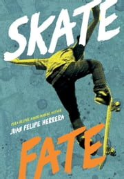 SkateFate ebook by Juan Felipe Herrera